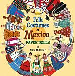 Folk Costumes of Mexico Paper Dolls
